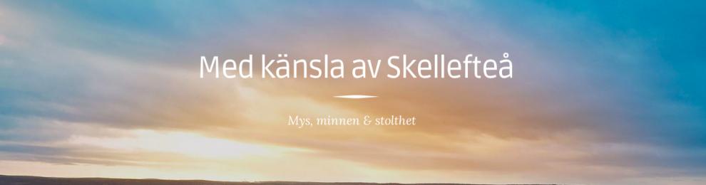 My Skellheaven – en hyllning till Skellefteå